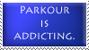 Parkour Is Addicting Stamp. by deadlyMETAL