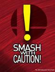 Smash With Caution!