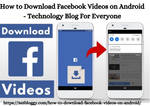 How to Download Facebook Videos on Android - Techn