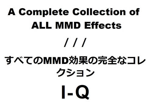 A Collection of ALL MMD Effects [I-Q + Links]
