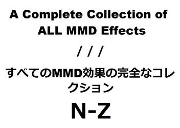 A Collection of ALL MMD Effects [N-Z + Links]