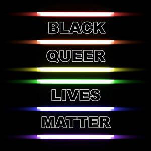 !IMPORTANT UPDATE! BLACK QUEER LIVES MATTER