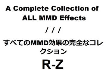A Collection of ALL MMD Effects [R-Z + Links]