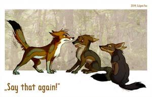 Say That Again! by Culpeo-Fox