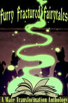 Furry Fractured Fairytales [Male WG/MG Ebook]