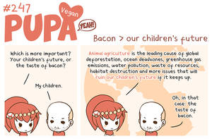 #247: Bacon over our childrens future by Pupaveg