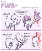 #614: Vegans are aggressive (2) by Pupaveg