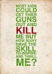Kids kill, not inspire. by MrHodgey