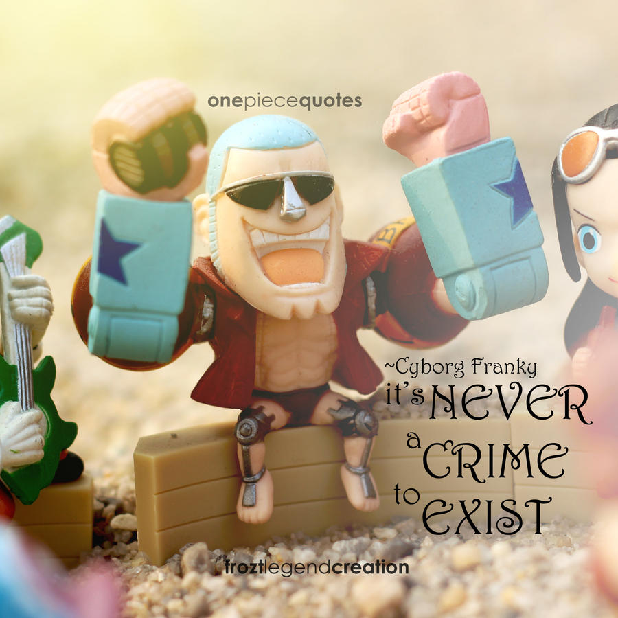 One Piece Quote Cyborg Franky By Froztlegend On Deviantart