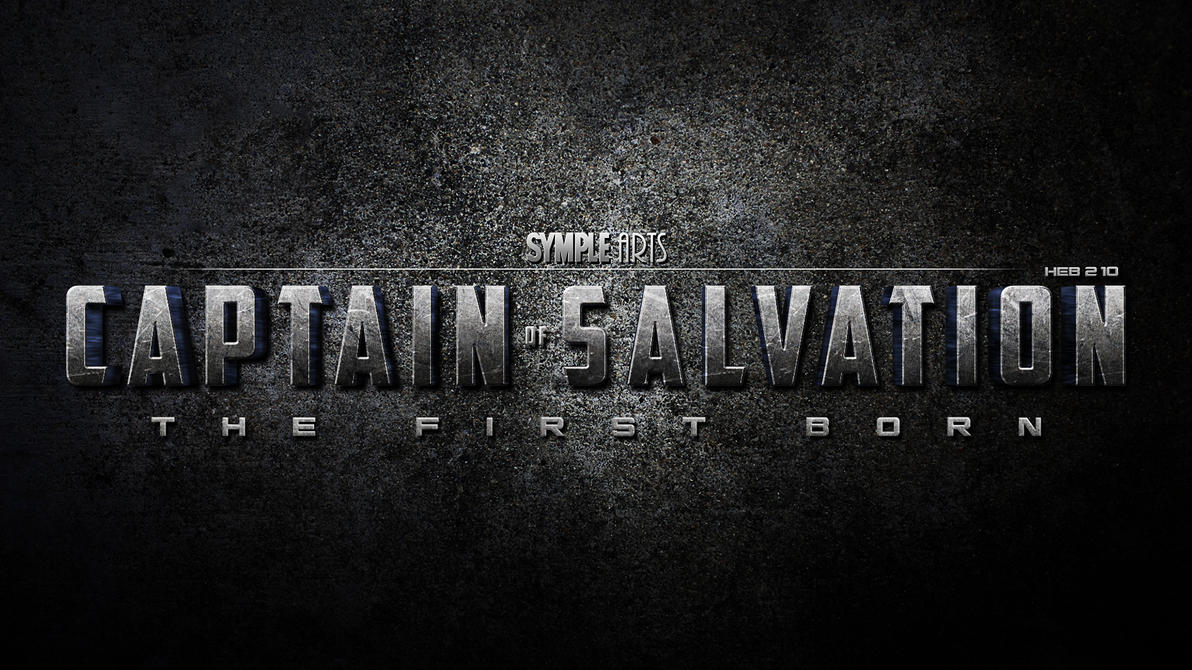 Captain Of Salvation: The First Born- Hebrews 2:10 by SympleArts