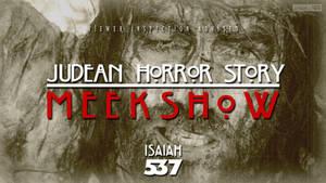 Judean Horror Story: Meek Show - Isaiah 53:7