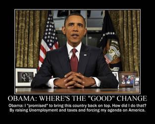 Obama: Where's the 'good' change? by Balddog4