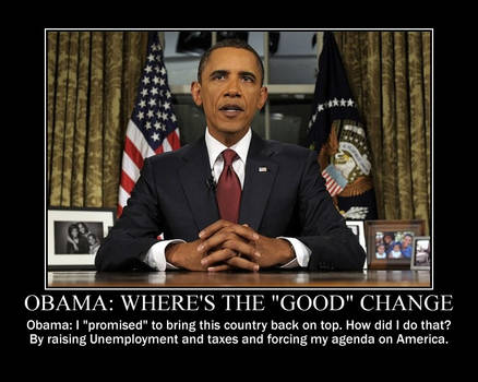 Obama: Where's the 'good' change?