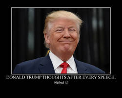 Donald Trump's Thoughts after Every Speech by Balddog4