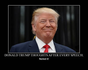 Donald Trump's Thoughts after Every Speech