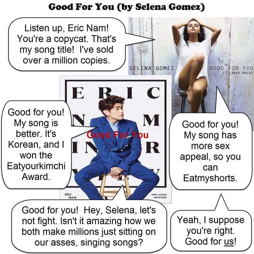 good for you - eric nam - selena gomez - JOKE by dgoldish on