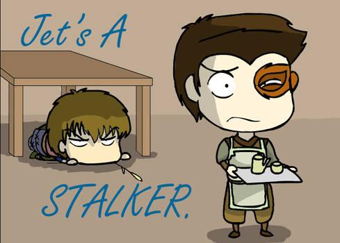 Jet's a Stalker. Period.