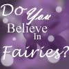 Do you believe in Fairies? by Ray-leen