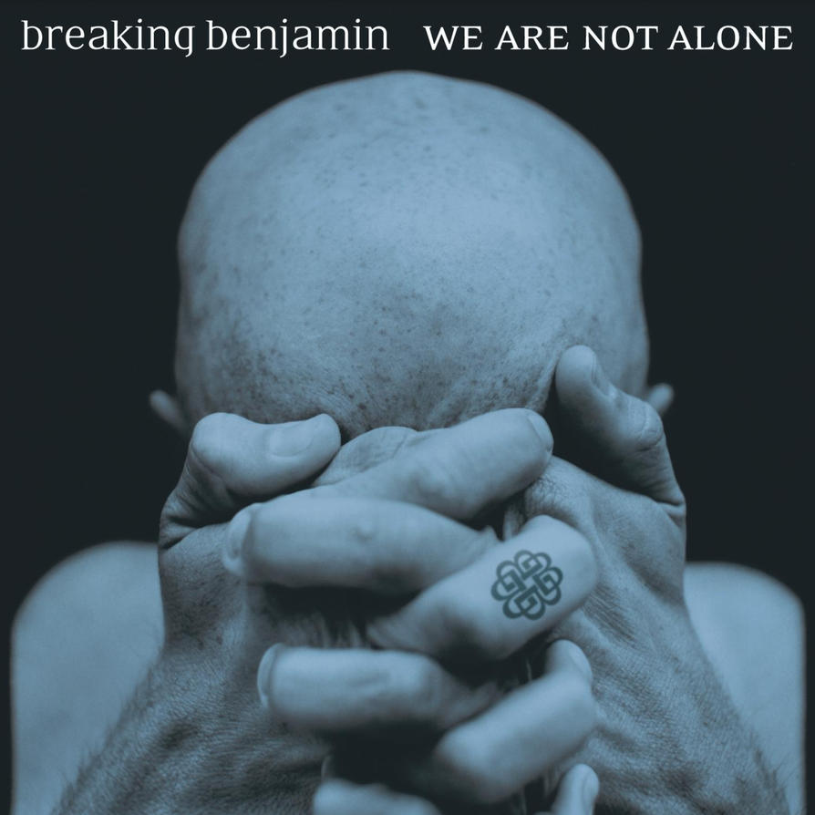 Breaking Benjamin - We Are Not Alone by soulnex on DeviantArt