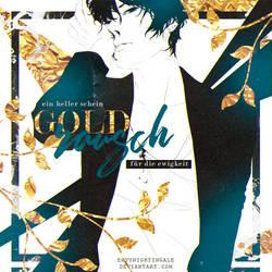 GOLDRAUSCH by envynightingale