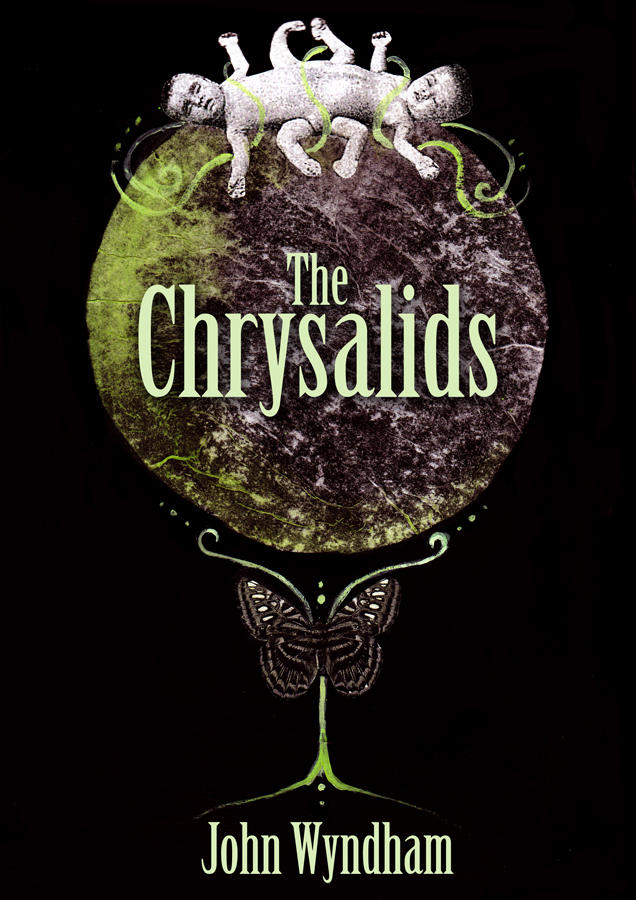chrysalids 6 The chrysalids chapter 1 lyrics when i was quite small i would sometimes dream of a city — which was strange because it began before i even knew what a city was.
