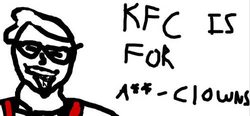 KFC Is for A$$-Clowns