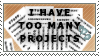 Too Many Projects by StamPorMole