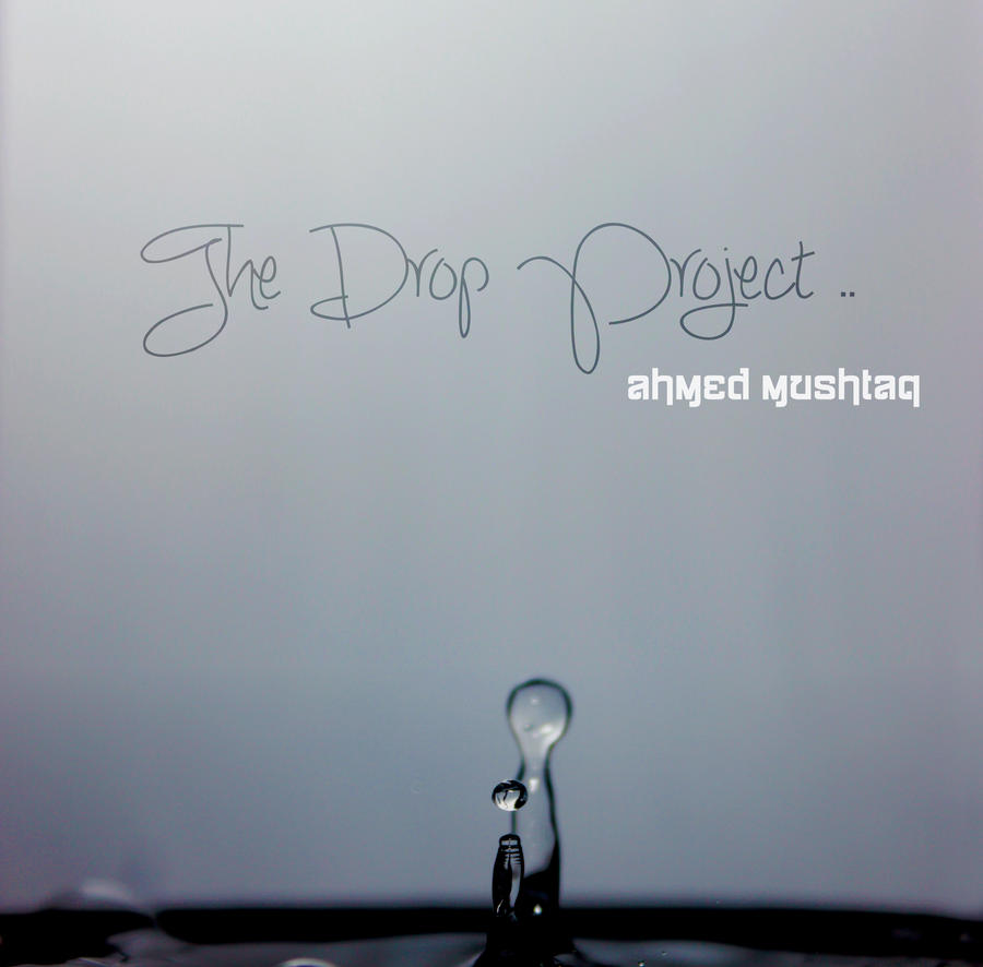 The Drop Project by ahmedspeculates