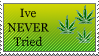 Stamp: Ive NEVER Tried Weed