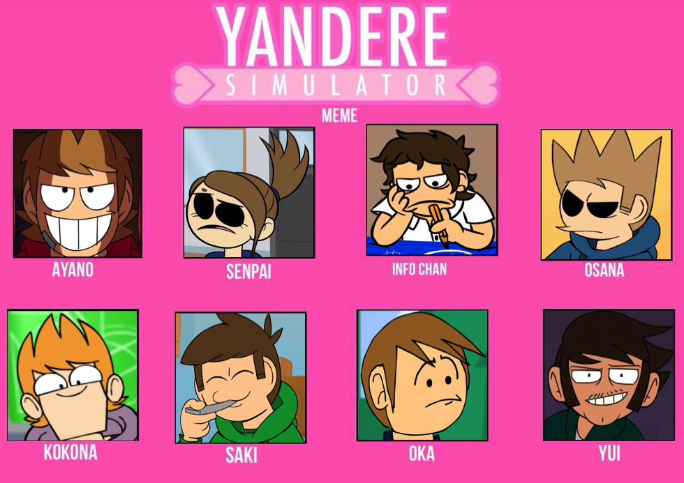 Eddsworld: Yandere-Simulator Meme. By Creepypastajack On