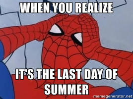 When you realize it's the last day of summer by TheThievingCyborg