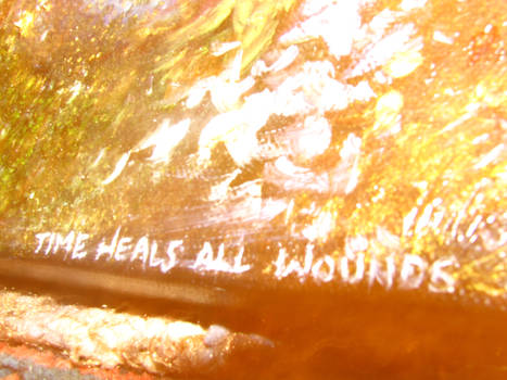Time heals all wounds.. pt3