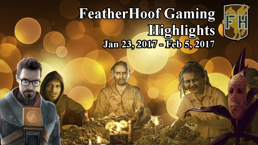 Featherhoof Gaming Highlights: Jan 23, 2017 - Feb by UmaKami
