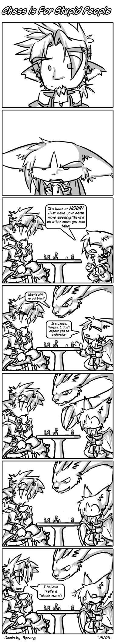 CHESS IS FOR STUPID PEOPLE by Spring-the-Rabbit