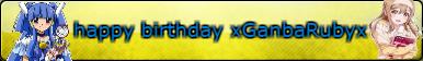 happy birthday xGanbaRubyx by xBubblesAox