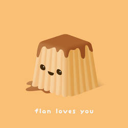 Flan loves you