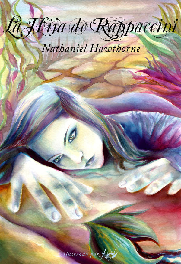 "a fictional ending for nathaniel hawthornes short story rappaccinis daughter In many of his short stories, nathaniel hawthorne creates in the stories ""rappaccini's daughter house at the end of the tale in ""rappaccini's."