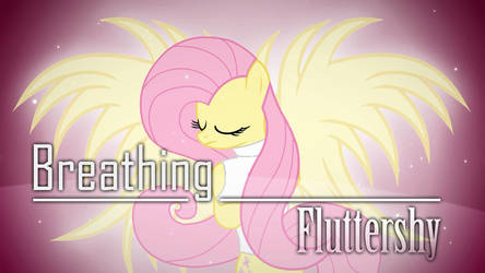 [Animation] Breathing (MLP Style) - Fluttershy