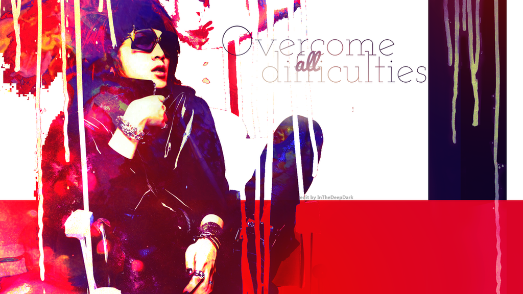 Overcome All Difficulties (Ruki Wallpaper) by InTheDeepDark