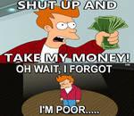 Oh Wait Im Poor