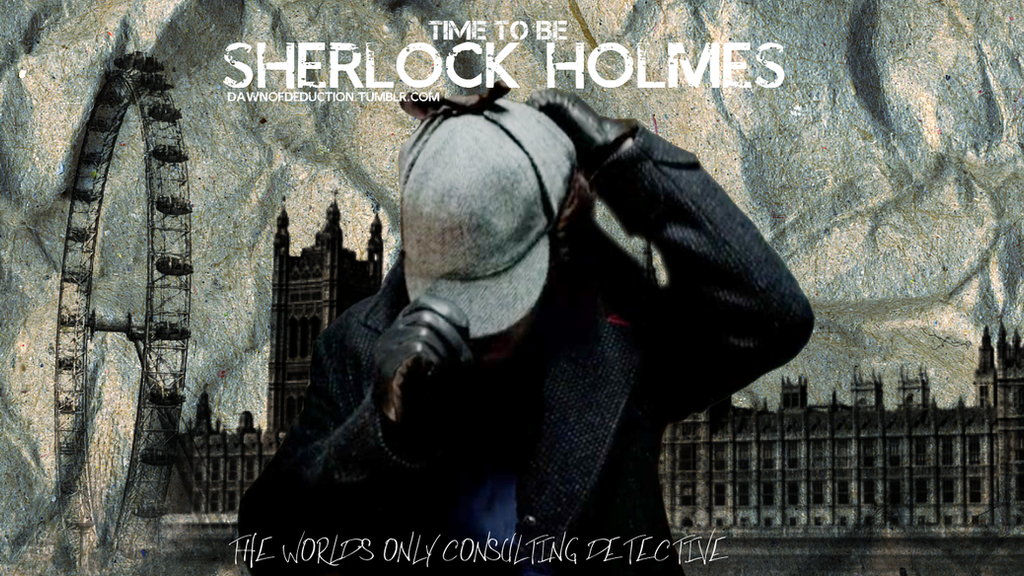 Sherlock Holmes Quotes Wallpaper Time to be sherlock holmes