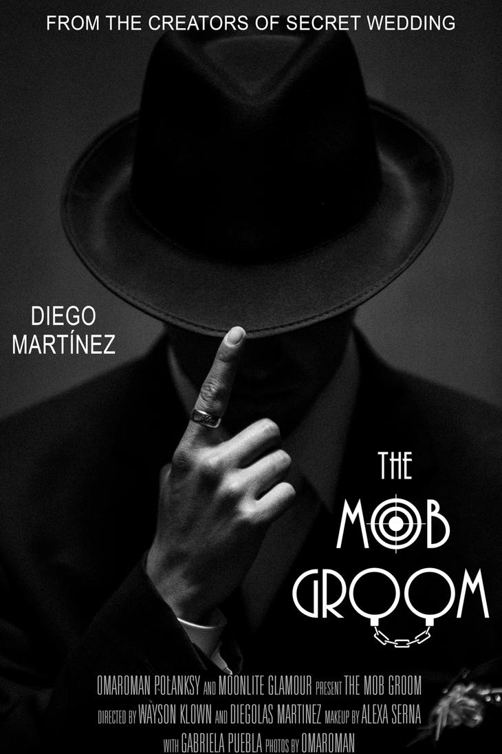 The Mob Groom (poster) by omaroman