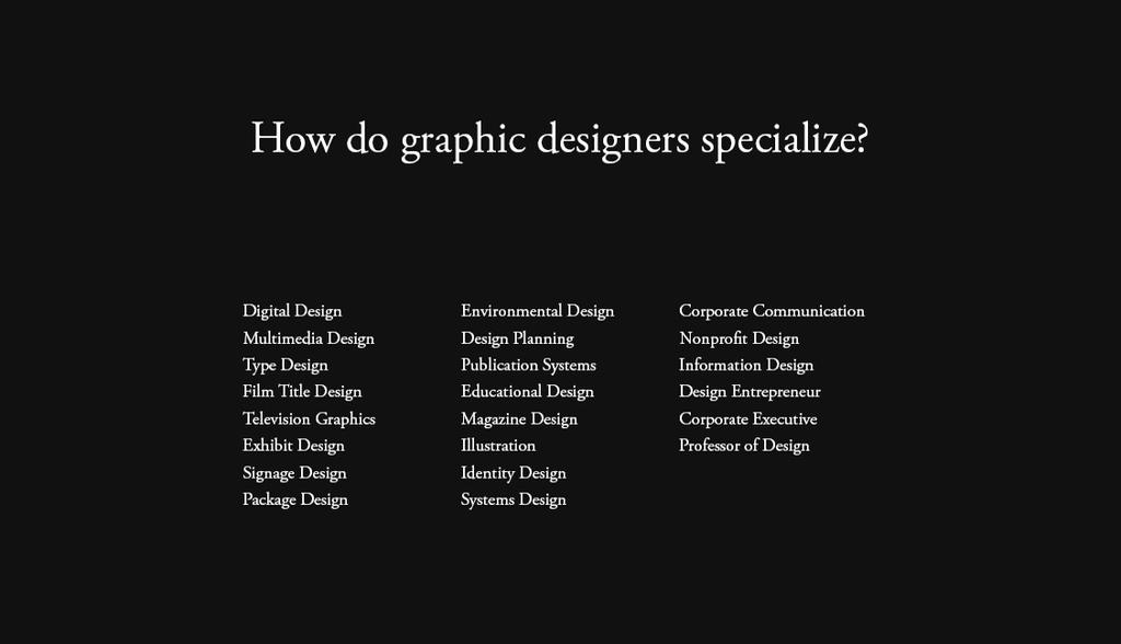 What do graphic designers specialized? by omaroman