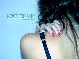 nevertoolate. by eatmewhileimhott