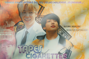 TAPES AND CIGARETTES