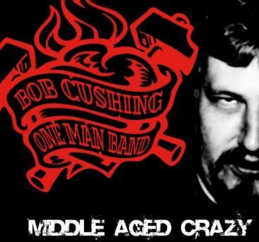 Bob Cushing: Middle Aged Crazy by OiMayhem