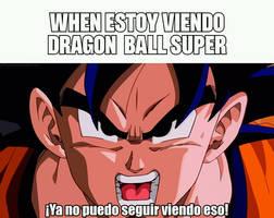When estoy viendo Dragon Ball Super