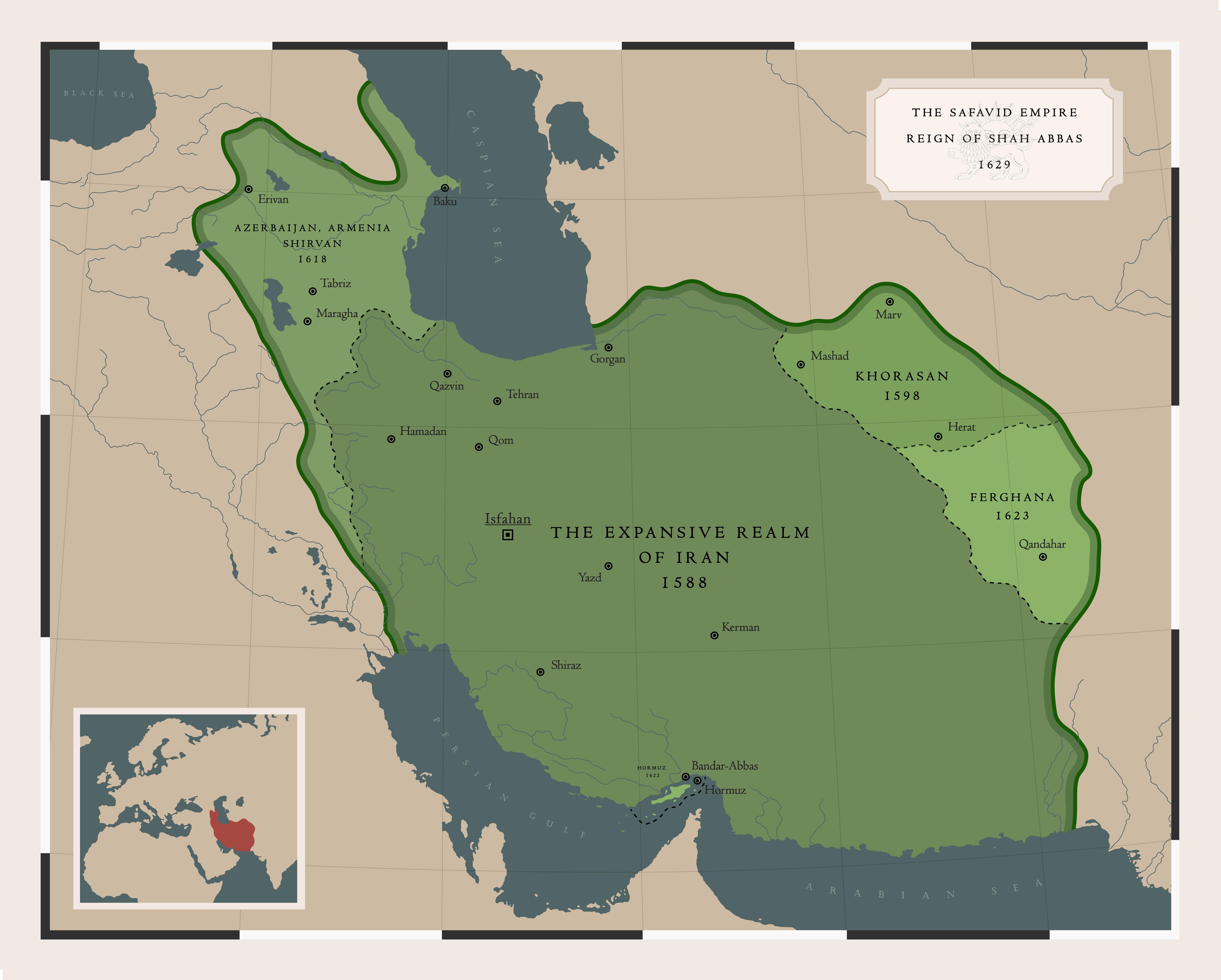 Abbas the Great - The Safavid Empire by ShahAbbas1571 on ... on british empire map, gunpowder empires, choson empire map, king solomon's empire map, kievan empire map, roman empire, qajar dynasty, tokugawa map, inca empire, ming dynasty map, holy roman empire, seleucid empire, sunni empire map, kangxi empire map, aztec empire map, pahlavi dynasty, dutch empire map, ming dynasty, ottoman empire, achaemenid empire, songhai empire map, timurid empire map, mongol empire, byzantine empire, world map, sassanid empire, istanbul map, almohad empire map, parthian empire, inca empire map, islamic empire map, peter the great empire map, mughal empire, spanish empire, pallava empire map, russian empire, songhai empire, qing dynasty map,