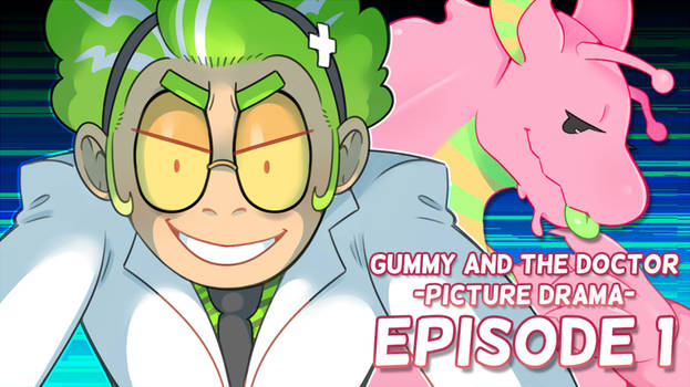 Gummy and The Doctor, Episode 1