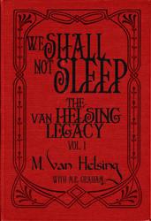 The van Helsing Legacy: We Shall Not Sleep cover by QuiEstInLiteris